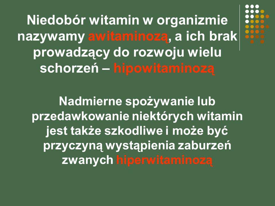Niedobór witamin w organizmie nazywamy awitaminozą, a ich brak prowadzący do rozwoju wielu schorzeń – hipowitaminozą