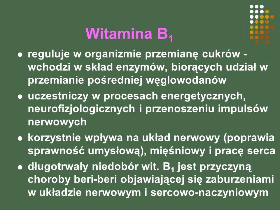 Witamina B1 reguluje w organizmie przemianę cukrów - wchodzi w skład enzymów, biorących udział w przemianie pośredniej węglowodanów.