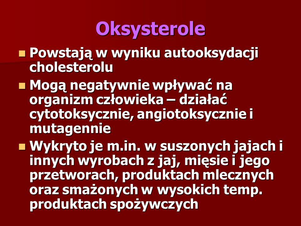 Oksysterole Powstają w wyniku autooksydacji cholesterolu