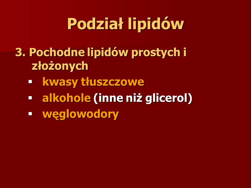 Podział lipidów 3. Pochodne lipidów prostych i złożonych