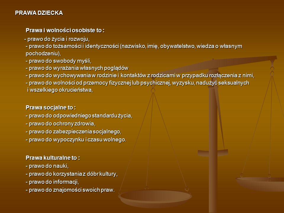 PRAWA DZIECKA Prawa i wolności osobiste to :