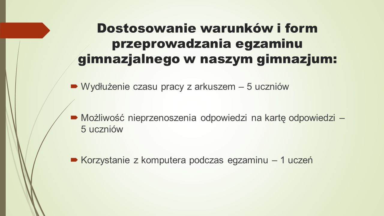 Dostosowanie warunków i form przeprowadzania egzaminu gimnazjalnego w naszym gimnazjum: