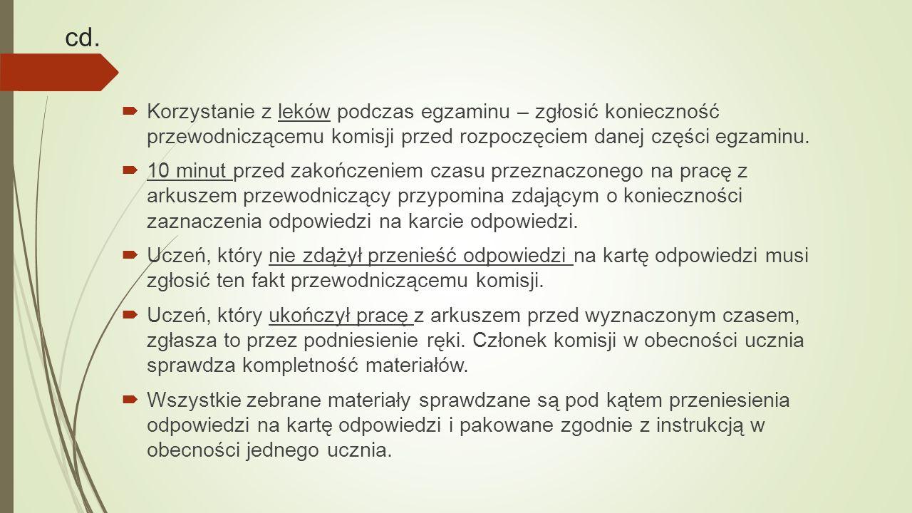 cd. Korzystanie z leków podczas egzaminu – zgłosić konieczność przewodniczącemu komisji przed rozpoczęciem danej części egzaminu.