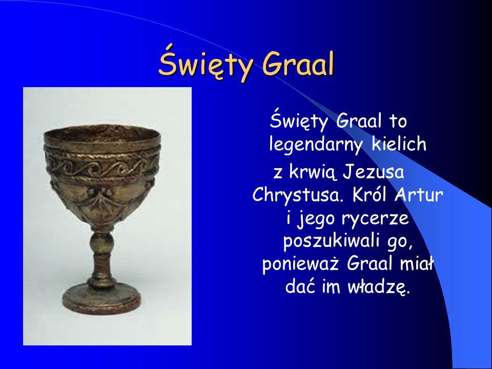 Święty Graal to legendarny kielich