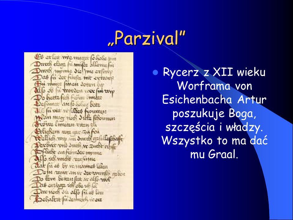 """""""Parzival Rycerz z XII wieku Worframa von Esichenbacha Artur poszukuje Boga, szczęścia i władzy."""