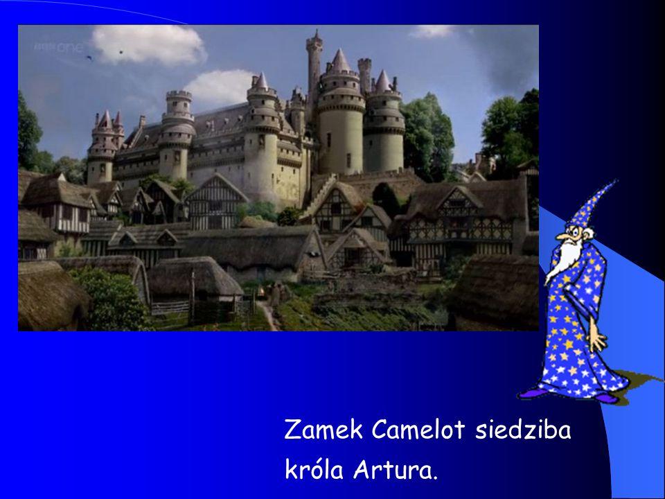Zamek Camelot siedziba króla Artura.