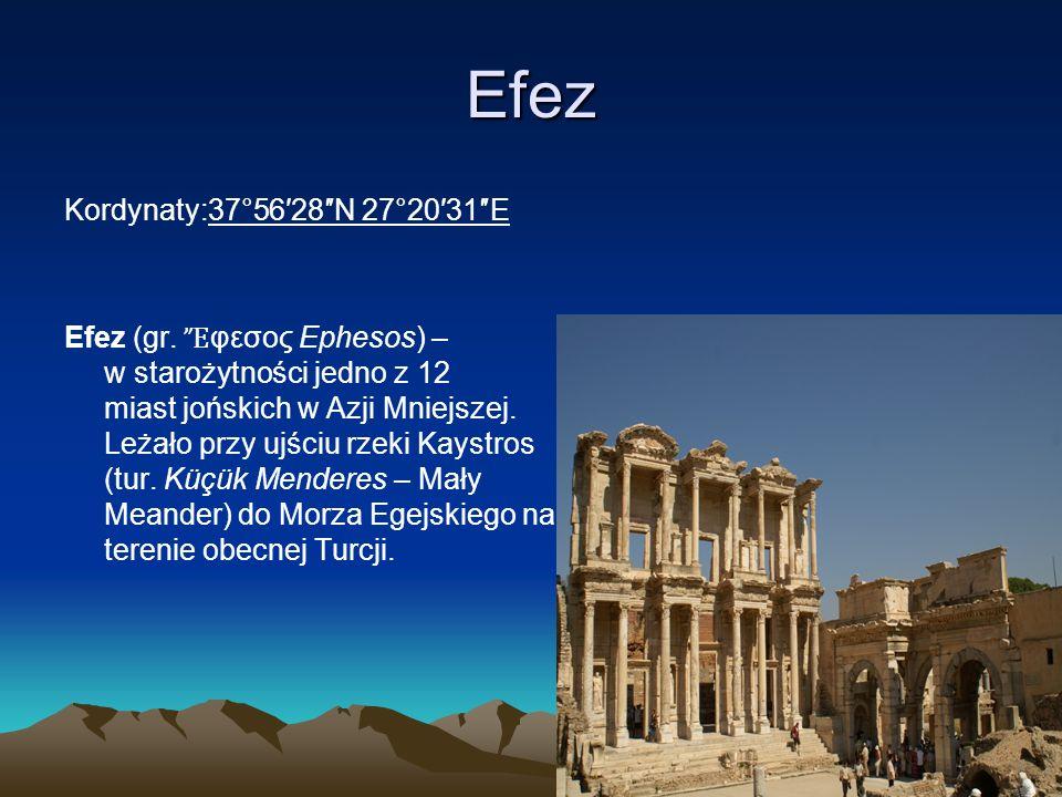 Efez Kordynaty:37°56′28″N 27°20′31″E