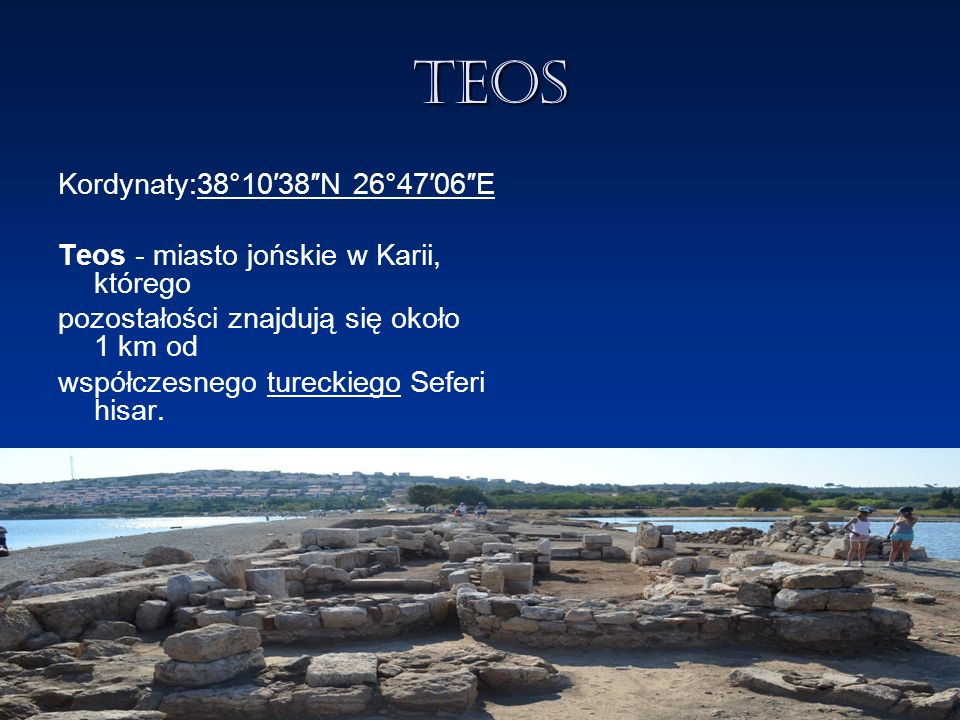 Teos Kordynaty:38°10′38″N 26°47′06″E