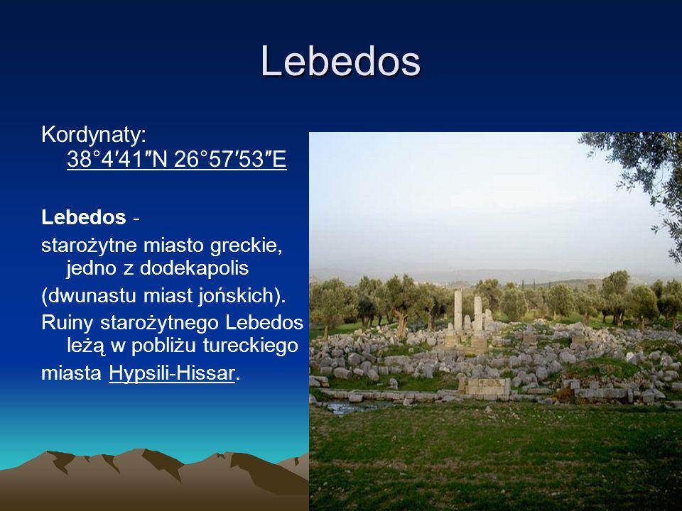Lebedos Kordynaty: 38°4′41″N 26°57′53″E Lebedos -