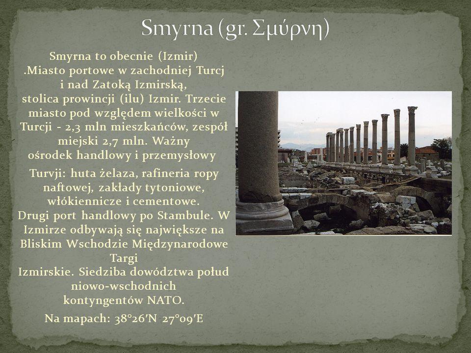 Smyrna (gr. Σμύρνη)