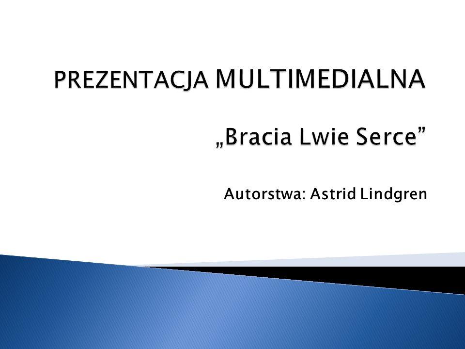 """PREZENTACJA MULTIMEDIALNA """"Bracia Lwie Serce"""