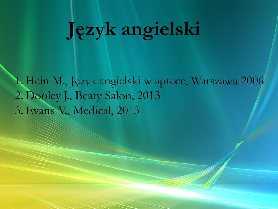 Język angielski Hein M., Język angielski w aptece, Warszawa 2006
