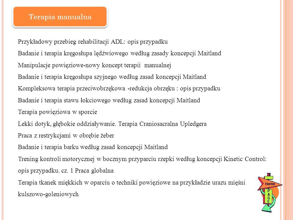 Terapia manualna Przykładowy przebieg rehabilitacji ADL: opis przypadku. Badanie i terapia kręgosłupa lędźwiowego według zasady koncepcji Maitland.