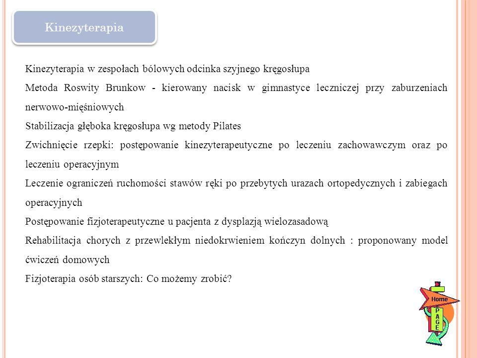 Kinezyterapia Kinezyterapia w zespołach bólowych odcinka szyjnego kręgosłupa.