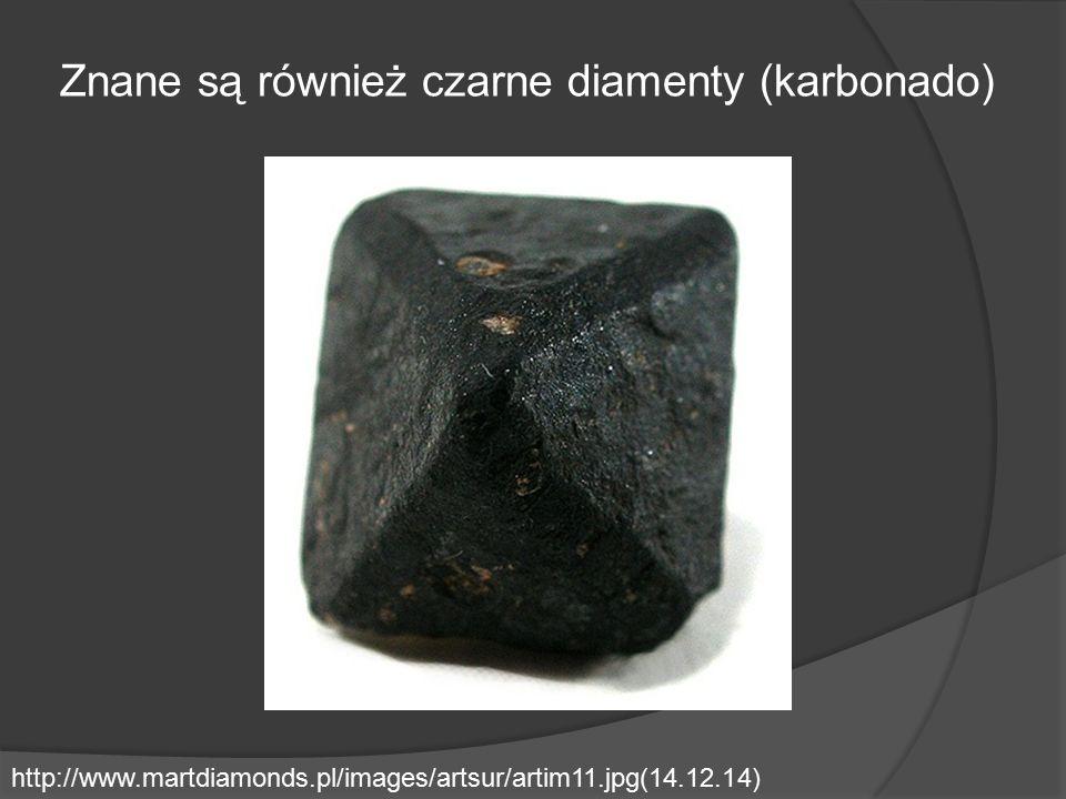 Znane są również czarne diamenty (karbonado)
