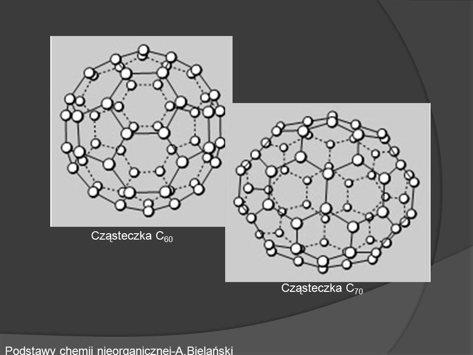 Cząsteczka C60 Cząsteczka C70 Podstawy chemii nieorganicznej-A.Bielański