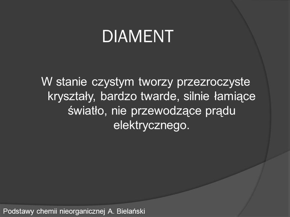 DIAMENT W stanie czystym tworzy przezroczyste kryształy, bardzo twarde, silnie łamiące światło, nie przewodzące prądu elektrycznego.
