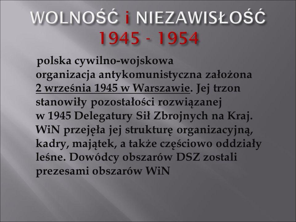 WOLNOŚĆ i NIEZAWISŁOŚĆ 1945 - 1954