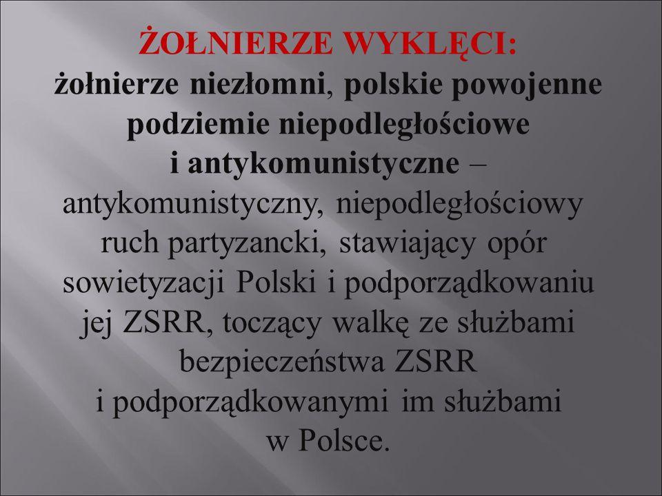 antykomunistyczny, niepodległościowy ruch partyzancki, stawiający opór