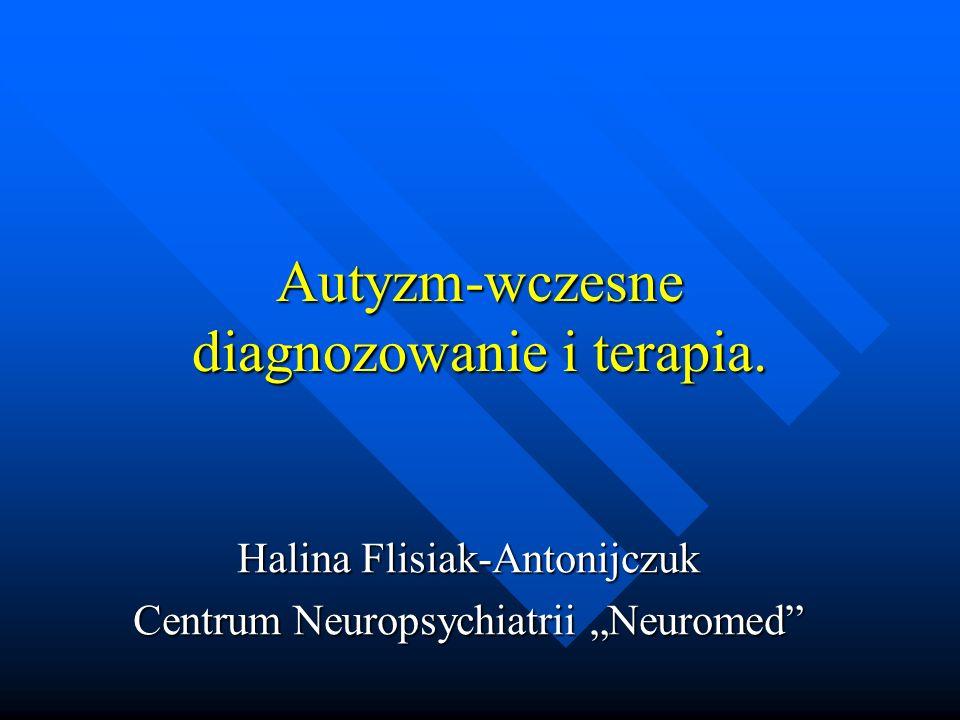 Autyzm-wczesne diagnozowanie i terapia.