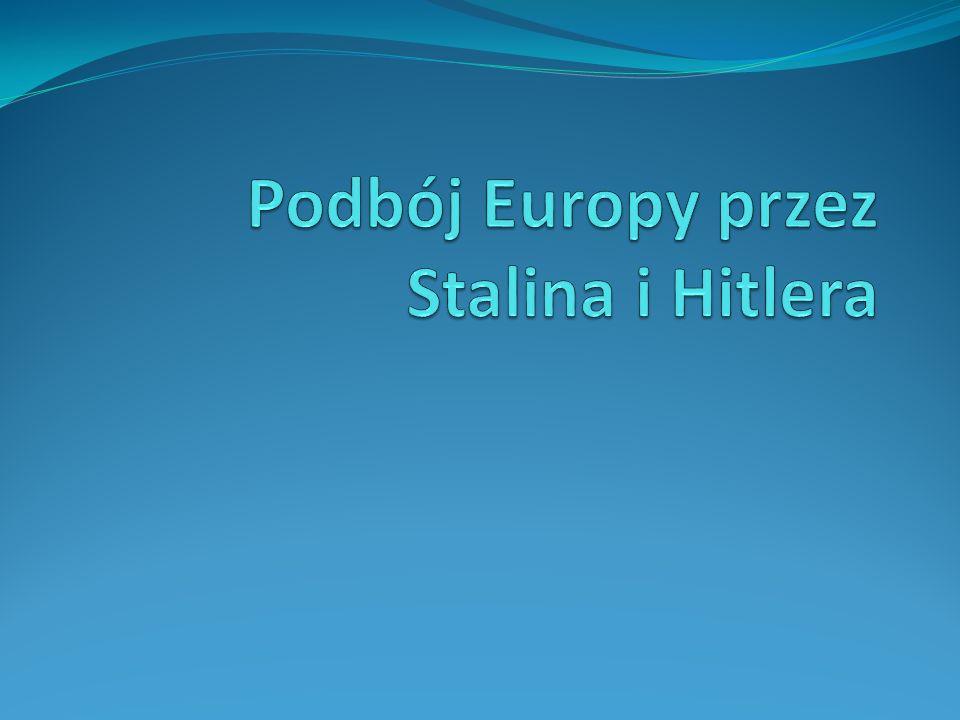 Podbój Europy przez Stalina i Hitlera