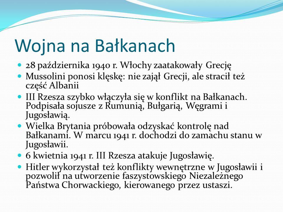 Wojna na Bałkanach 28 października 1940 r. Włochy zaatakowały Grecję