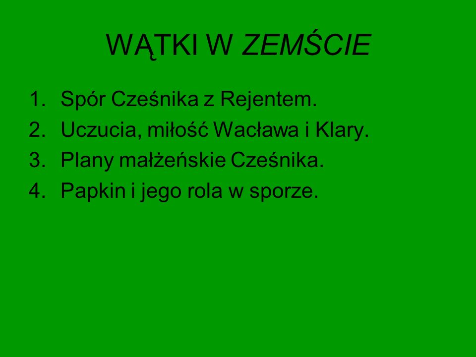 WĄTKI W ZEMŚCIE Spór Cześnika z Rejentem.