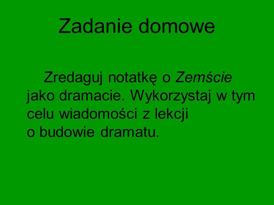 Zadanie domowe Zredaguj notatkę o Zemście jako dramacie.