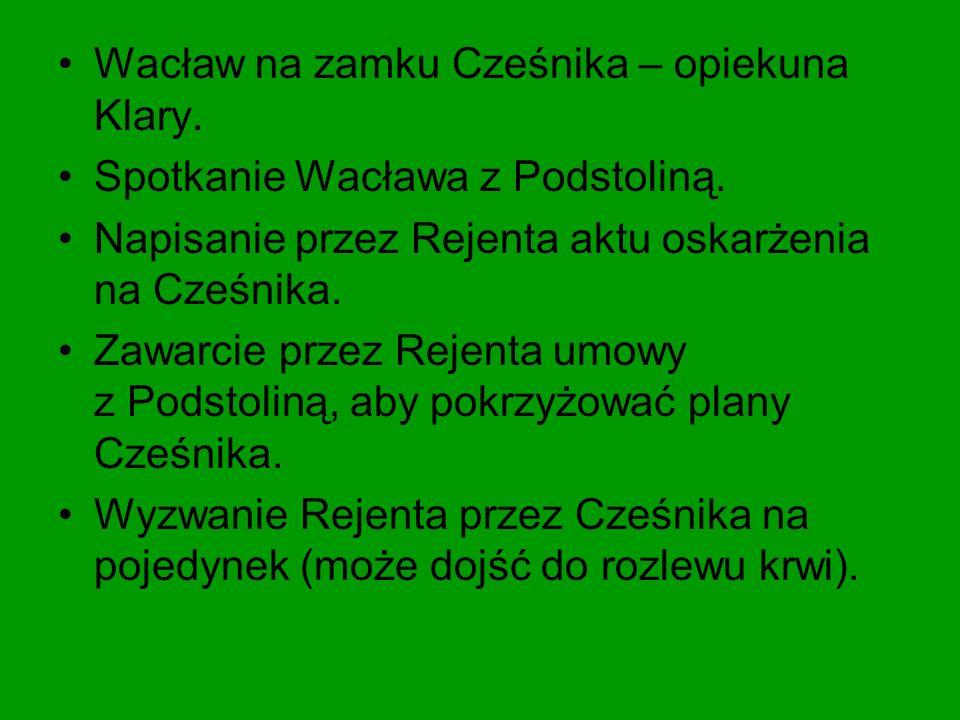 Wacław na zamku Cześnika – opiekuna Klary.