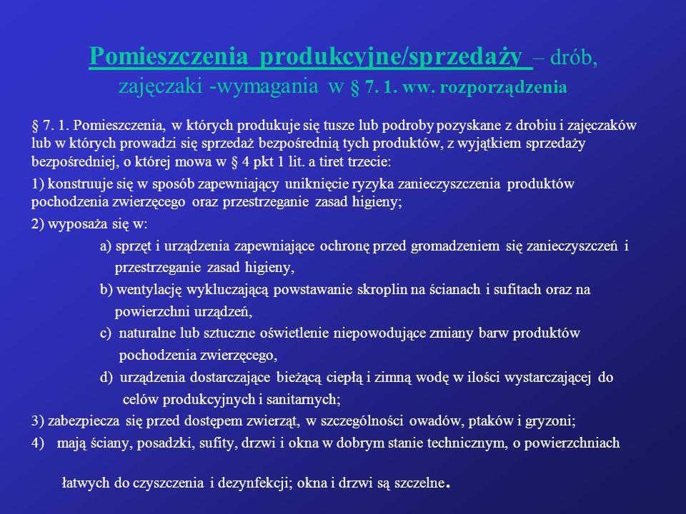 Pomieszczenia produkcyjne/sprzedaży – drób, zajęczaki -wymagania w § 7