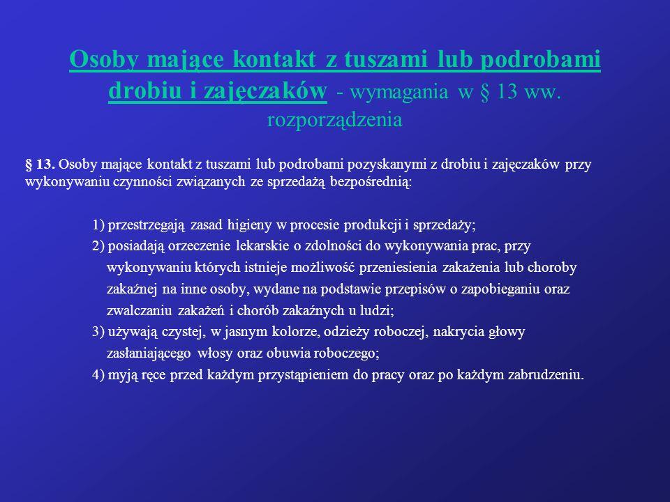 Osoby mające kontakt z tuszami lub podrobami drobiu i zajęczaków - wymagania w § 13 ww. rozporządzenia