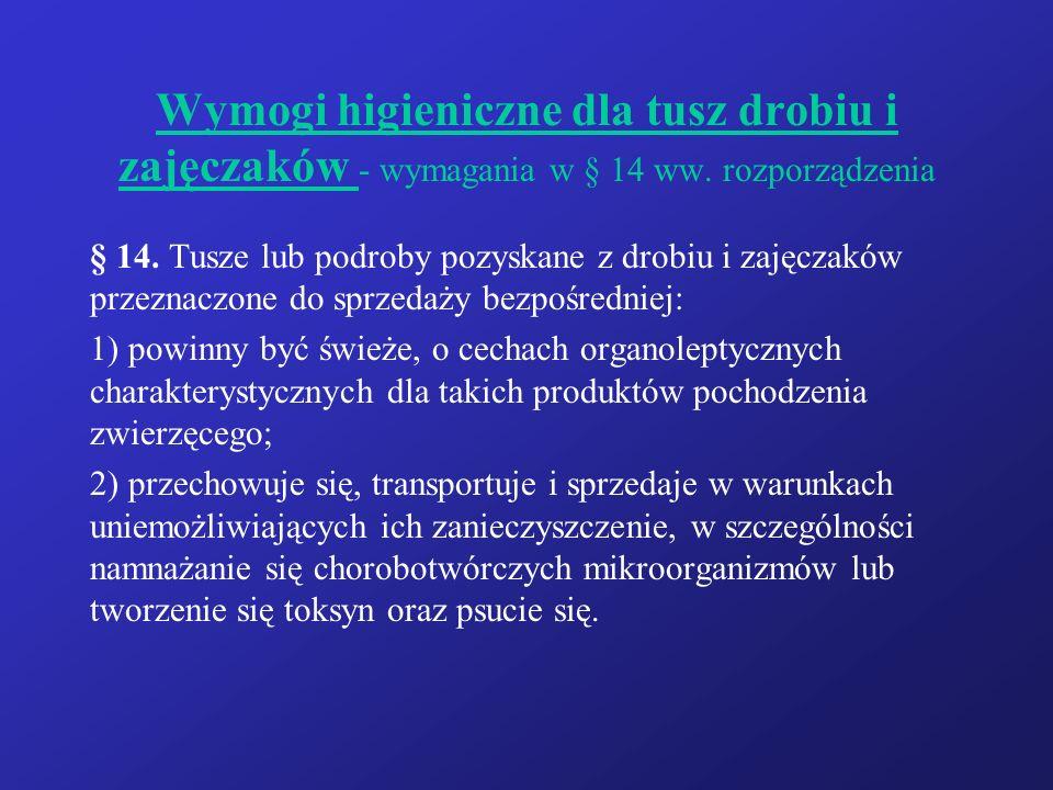 Wymogi higieniczne dla tusz drobiu i zajęczaków - wymagania w § 14 ww