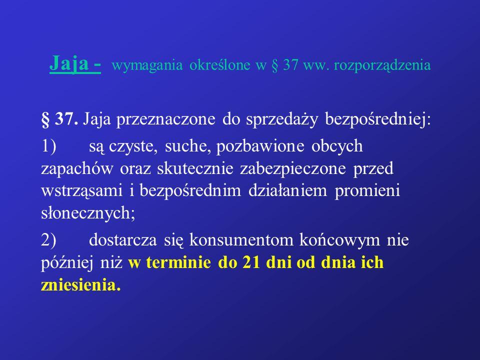 Jaja - wymagania określone w § 37 ww. rozporządzenia