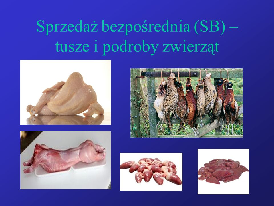 Sprzedaż bezpośrednia (SB) – tusze i podroby zwierząt