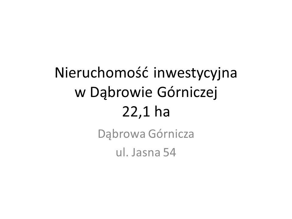 Nieruchomość inwestycyjna w Dąbrowie Górniczej 22,1 ha
