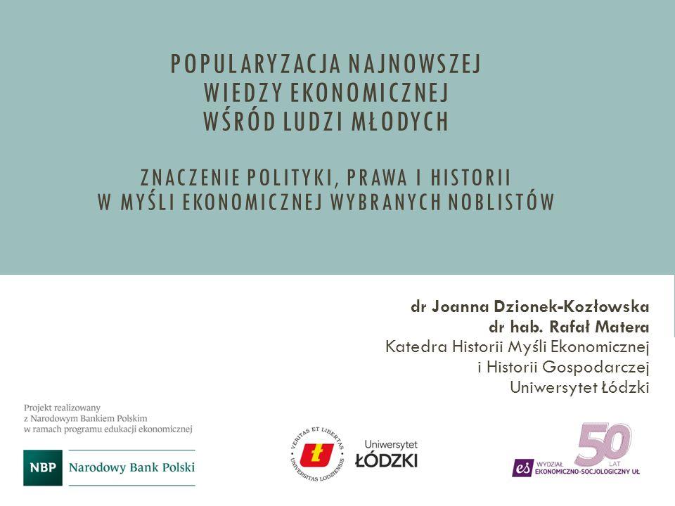 Popularyzacja najnowszej wiedzy ekonomicznej wśród ludzi młodych Znaczenie polityki, prawa i historii w myśli ekonomicznej wybranych noblistów