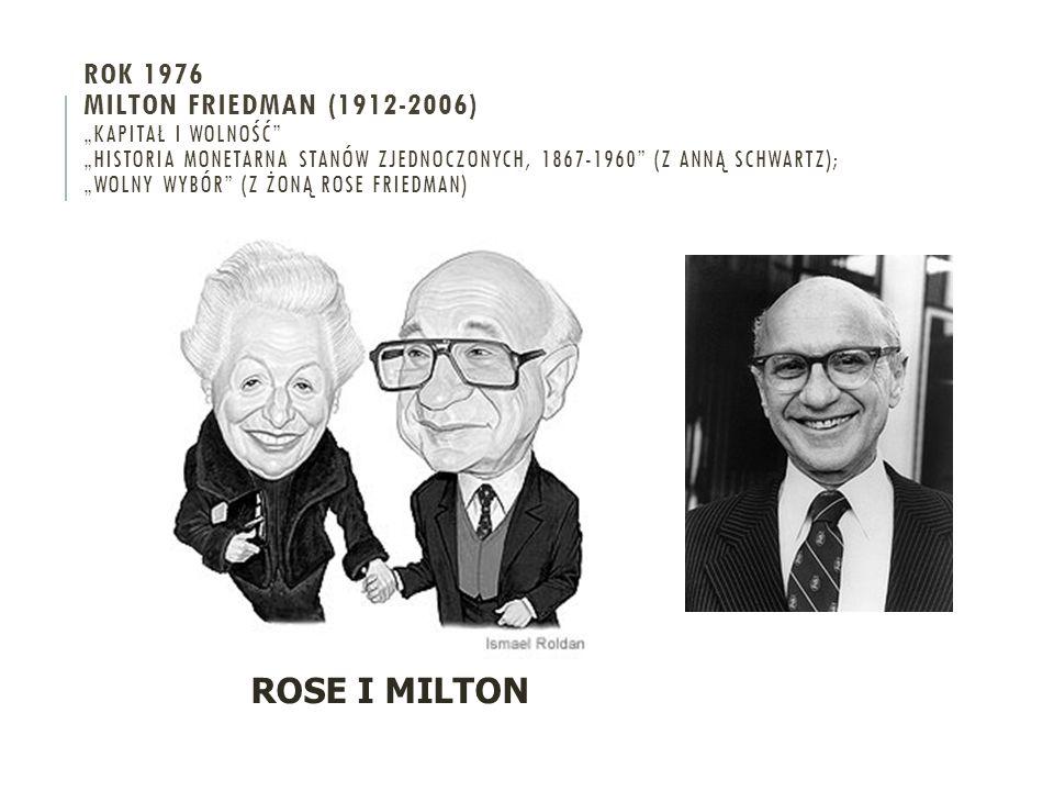 """ROK 1976 Milton Friedman (1912-2006) """"Kapitał i wolność """"historia Monetarna Stanów Zjednoczonych, 1867-1960 (z Anną Schwartz); """"Wolny wybór (z żoną Rose Friedman)"""