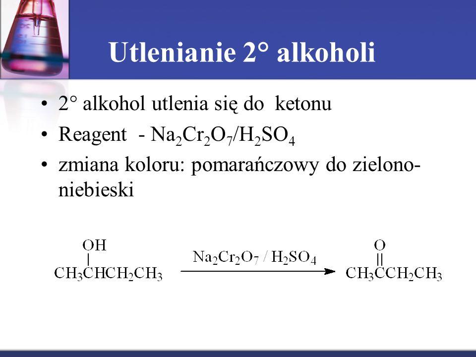Utlenianie 2° alkoholi 2° alkohol utlenia się do ketonu
