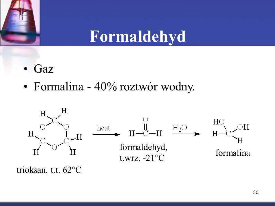 Formaldehyd Gaz Formalina - 40% roztwór wodny. formaldehyd,