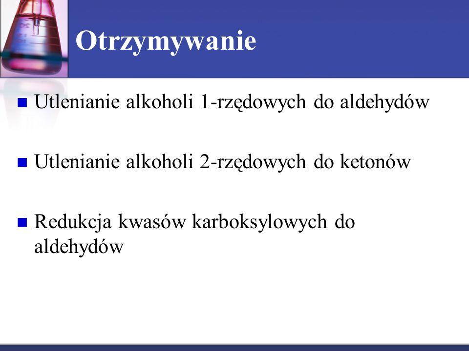 Otrzymywanie Utlenianie alkoholi 1-rzędowych do aldehydów
