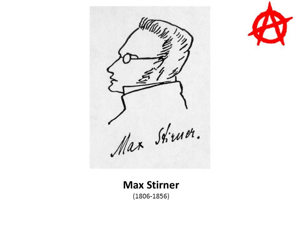 Max Stirner (1806-1856)