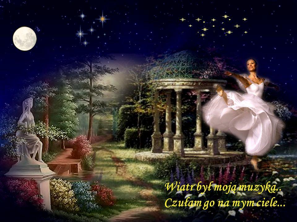 Wiatr był moją muzyką.. Czułam go na mym ciele...