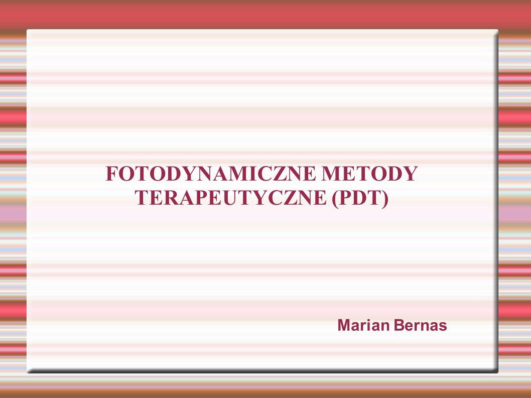 FOTODYNAMICZNE METODY TERAPEUTYCZNE (PDT)