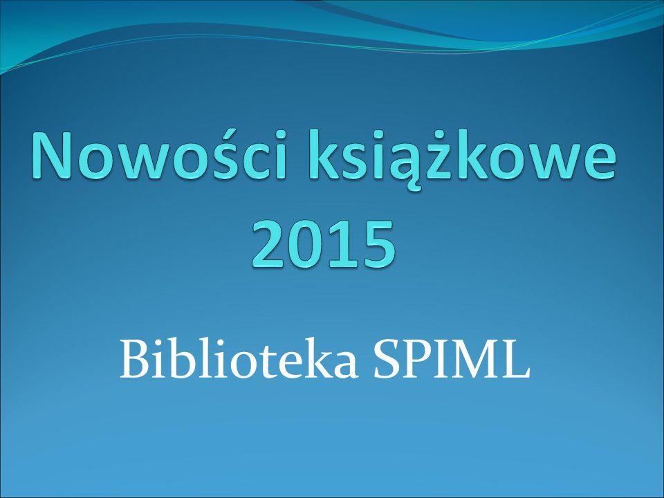 Nowości książkowe 2015 Biblioteka SPIML