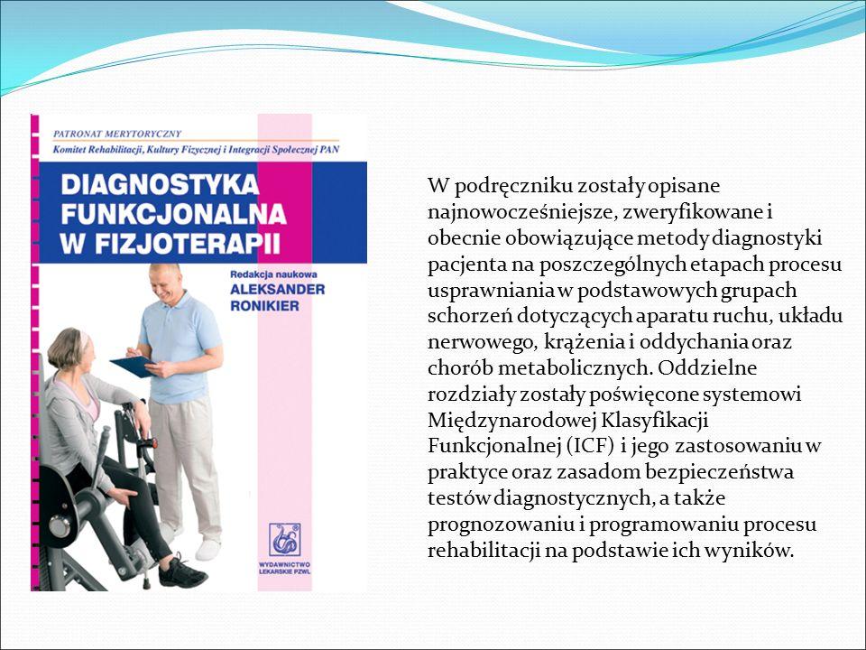 W podręczniku zostały opisane najnowocześniejsze, zweryfikowane i obecnie obowiązujące metody diagnostyki pacjenta na poszczególnych etapach procesu usprawniania w podstawowych grupach schorzeń dotyczących aparatu ruchu, układu nerwowego, krążenia i oddychania oraz chorób metabolicznych.