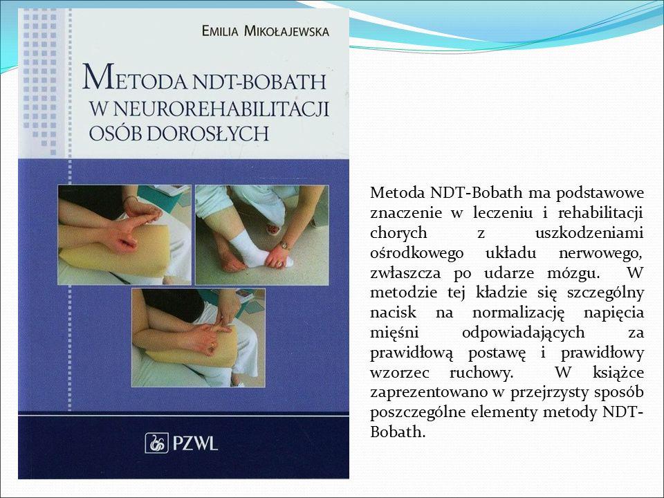 Metoda NDT-Bobath ma podstawowe znaczenie w leczeniu i rehabilitacji chorych z uszkodzeniami ośrodkowego układu nerwowego, zwłaszcza po udarze mózgu.