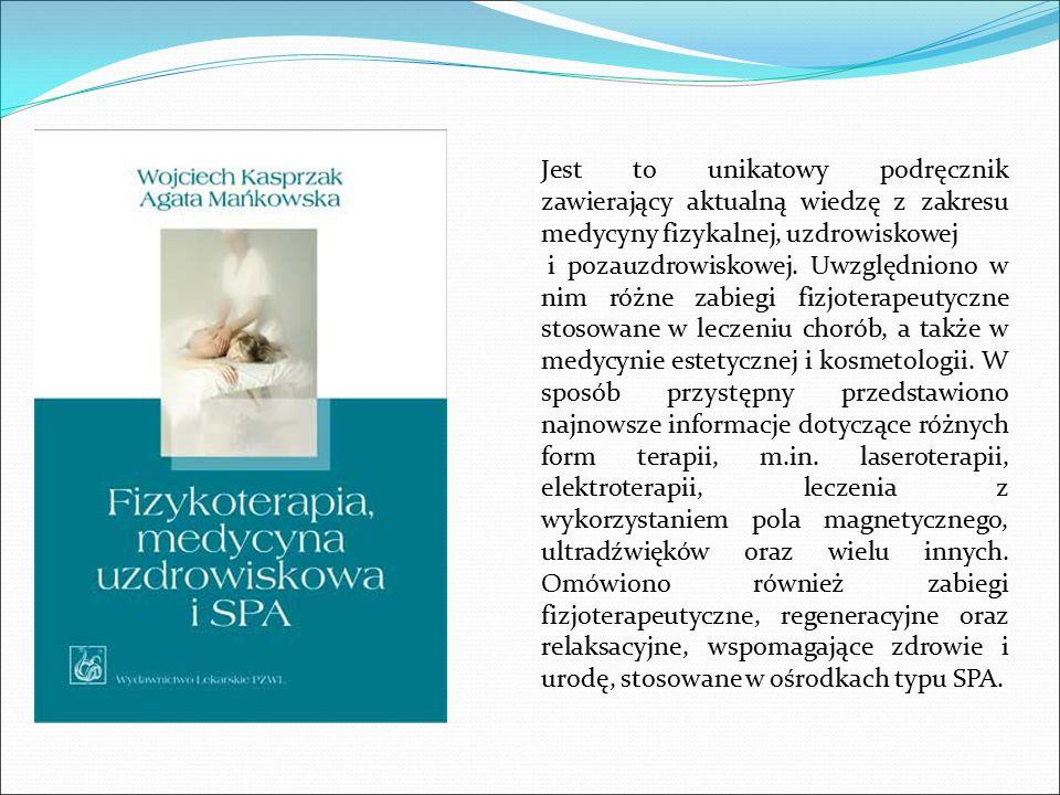 Jest to unikatowy podręcznik zawierający aktualną wiedzę z zakresu medycyny fizykalnej, uzdrowiskowej