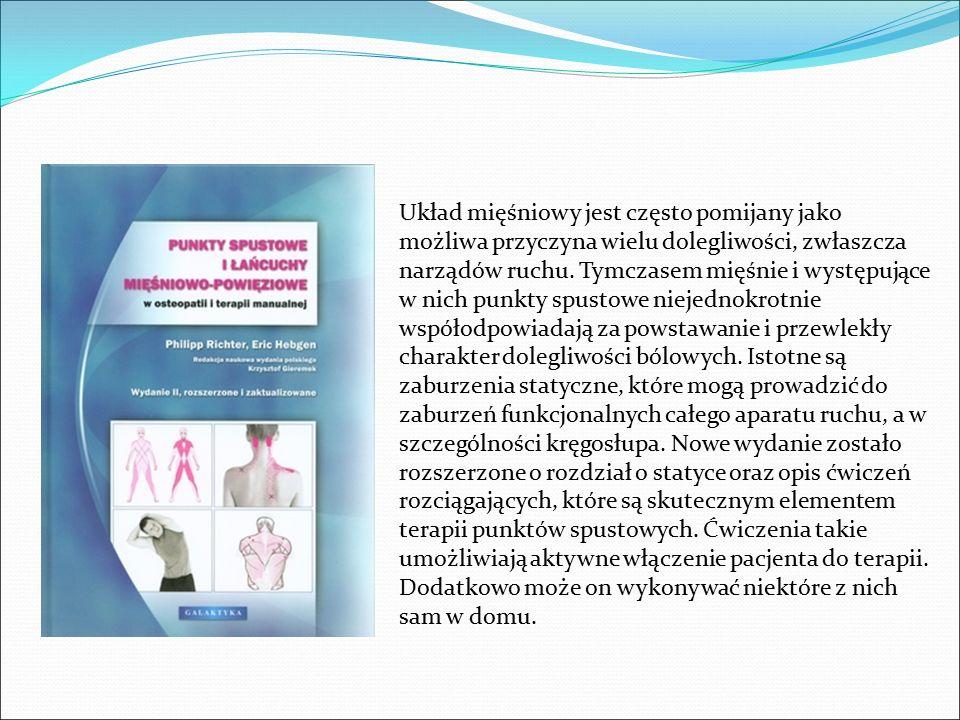 Układ mięśniowy jest często pomijany jako możliwa przyczyna wielu dolegliwości, zwłaszcza narządów ruchu.