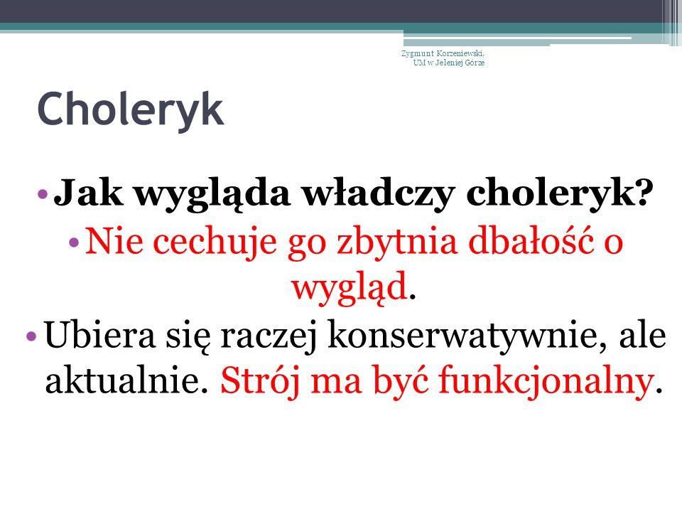 Jak wygląda władczy choleryk
