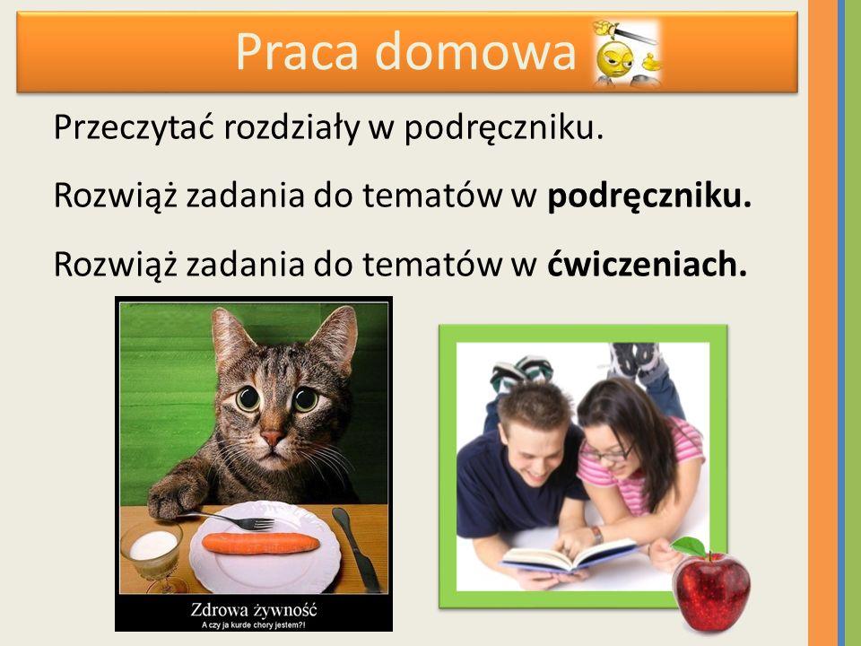 Praca domowa Przeczytać rozdziały w podręczniku.